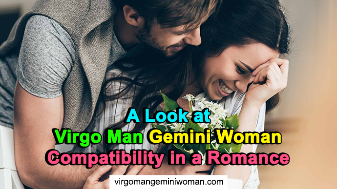 A Look at Virgo Man Gemini Woman Compatibility in a Romance
