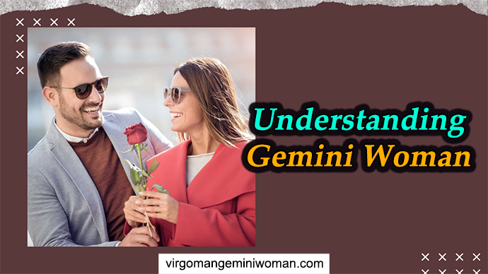 Understanding Gemini Woman – How is This Lady in a Romance?