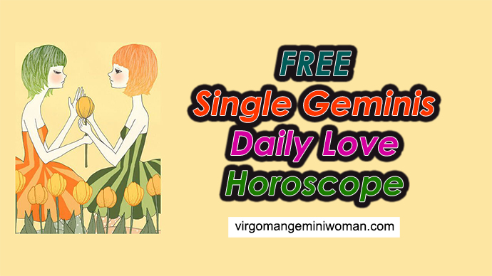 FREE Single Geminis Daily Love Horoscope – What to Expect?
