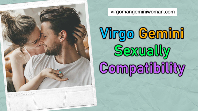 How Sexually Compatible Between Virgo And Gemini Are?