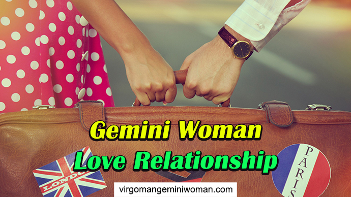 Gemini Woman Love Relationship – How is She in a Romance?